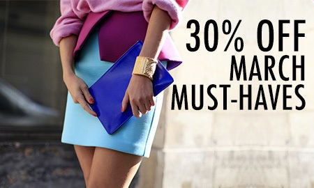 30% Off March Must-Haves