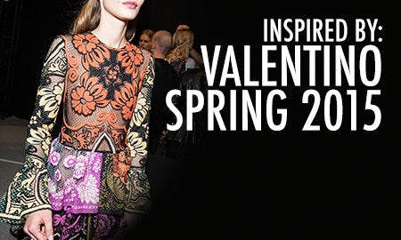 Inspired By: Valentino Spring 2015