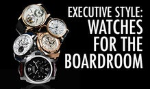 Executive Style: Watches For The Boardroom