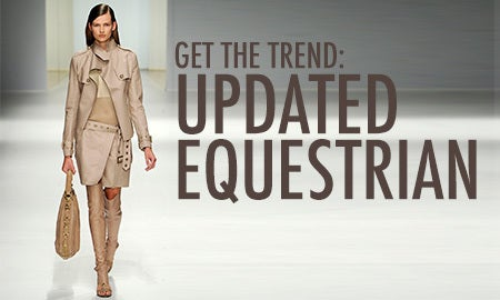 Get The Trend: Updated Equestrian