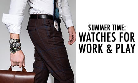 Summer Time: Watches For Work & Play