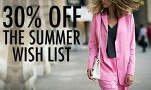 30% Off The Summer Wish List