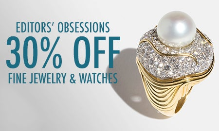 30% Off Editors' Obsessions: Fine Jewelry & Watches