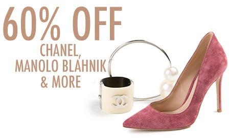 60% Off Chanel, Manolo Blahnik & More