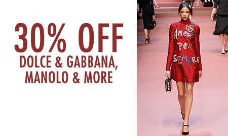 30% Off Dolce & Gabbana, Manolo & More