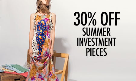 30% Off Summer Investment Pieces