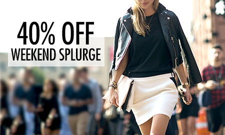 40% Off Weekend Splurge